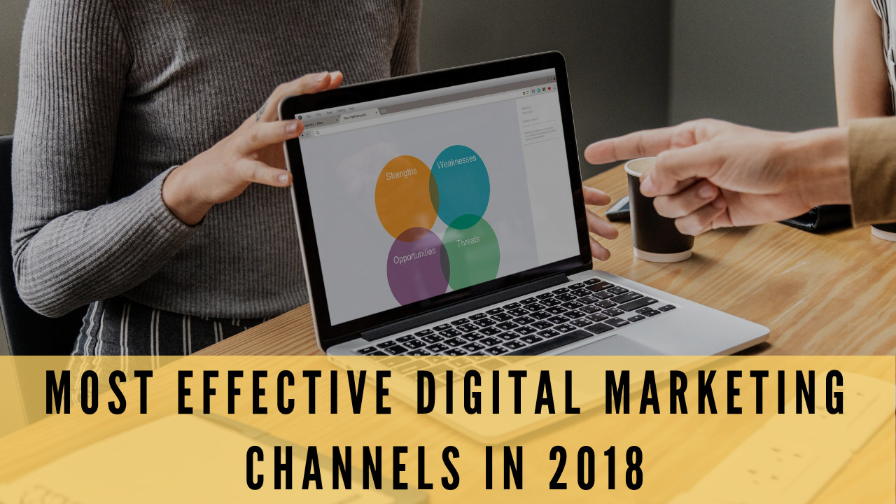 Most Effective Digital Marketing Channels in 2018