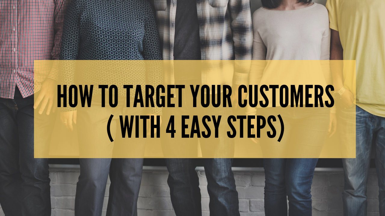 4 Easy Steps to Targeting Your Customers Online
