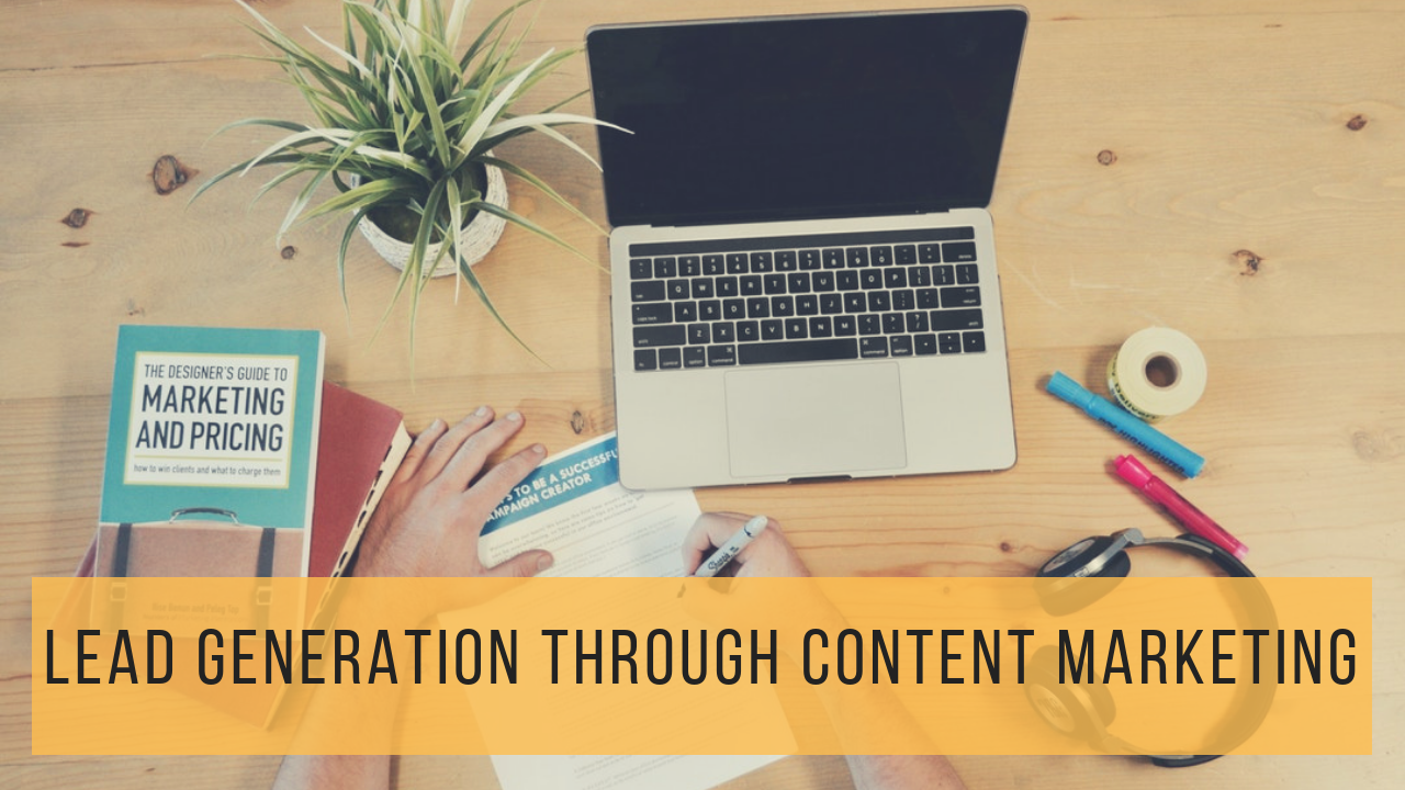 6 Ideas for (Qualified) Lead Generation Through Content Marketing