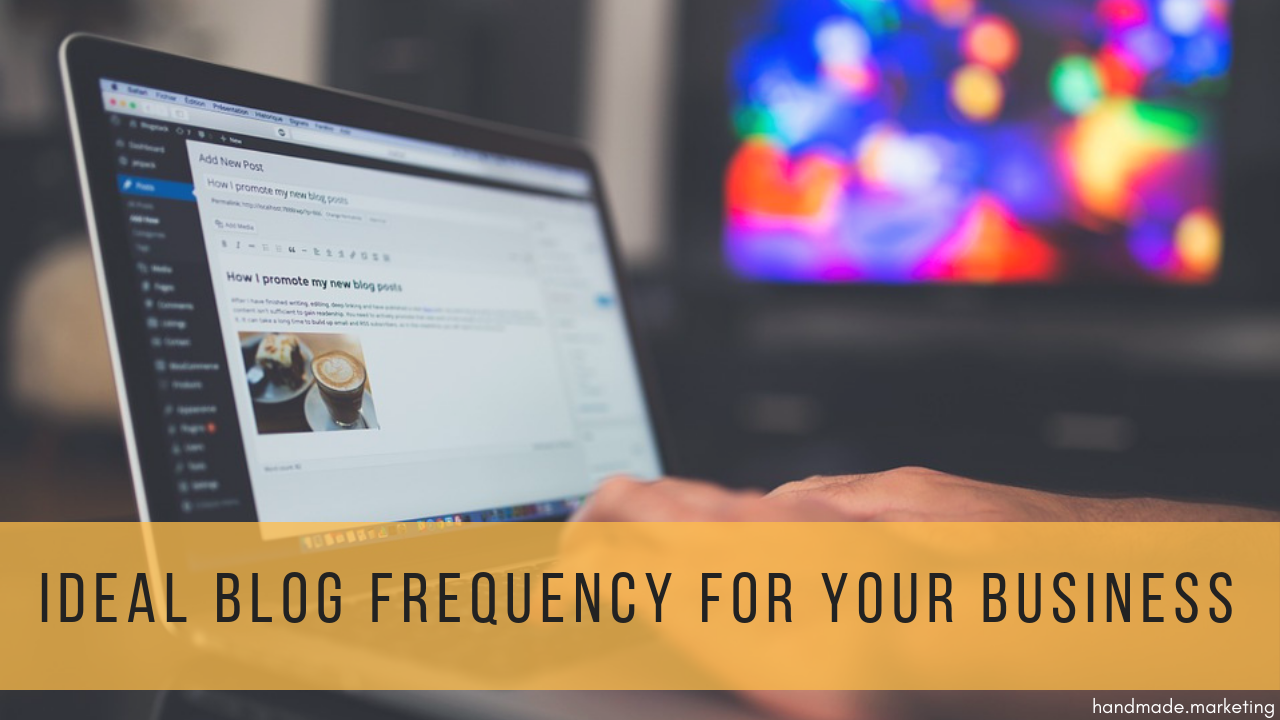 The Ideal Blog Post Frequency for Your Business Website