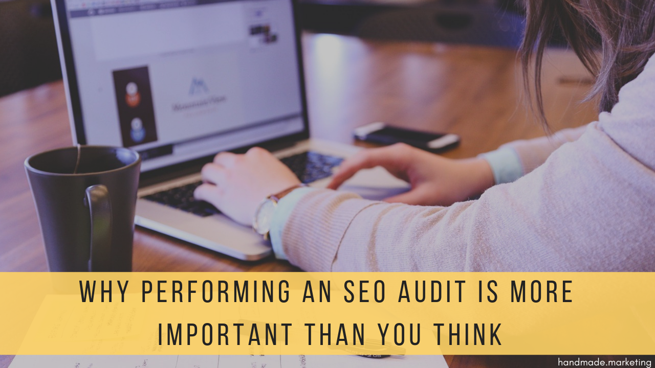 Why Performing an SEO Audit Is More Important Than You Think