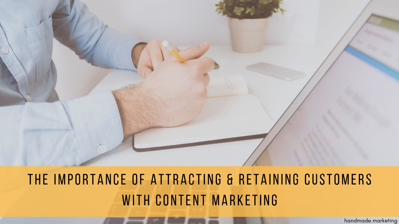 3 Tips for Attracting & Retaining Customers Using Content Marketing