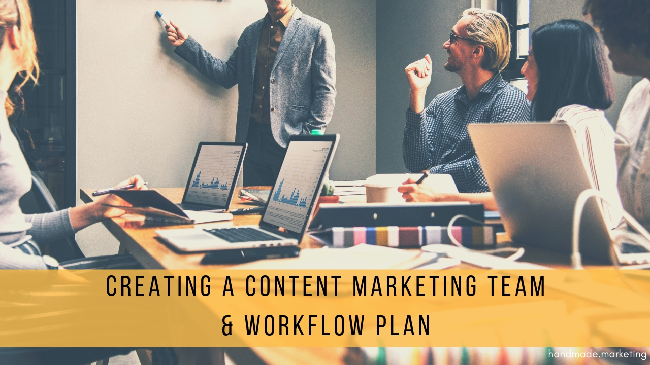 Creating a Great Content Marketing Team & Workflow Plan