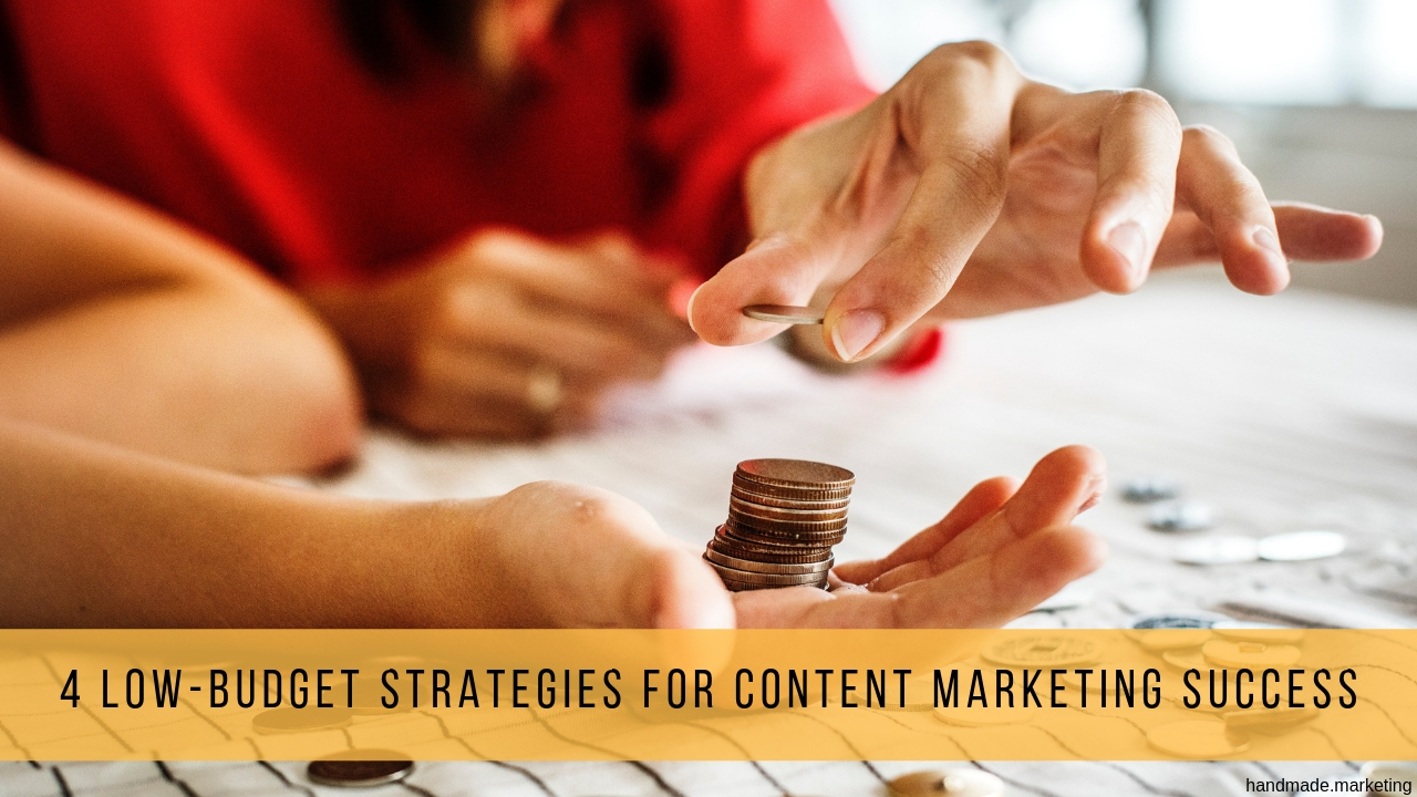 4 Low-Budget Strategies for Content Marketing Success
