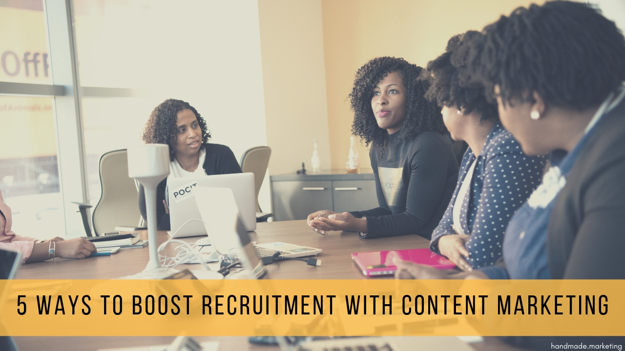 5 Ways to Boost Recruitment with Content Marketing | Handmade SEO
