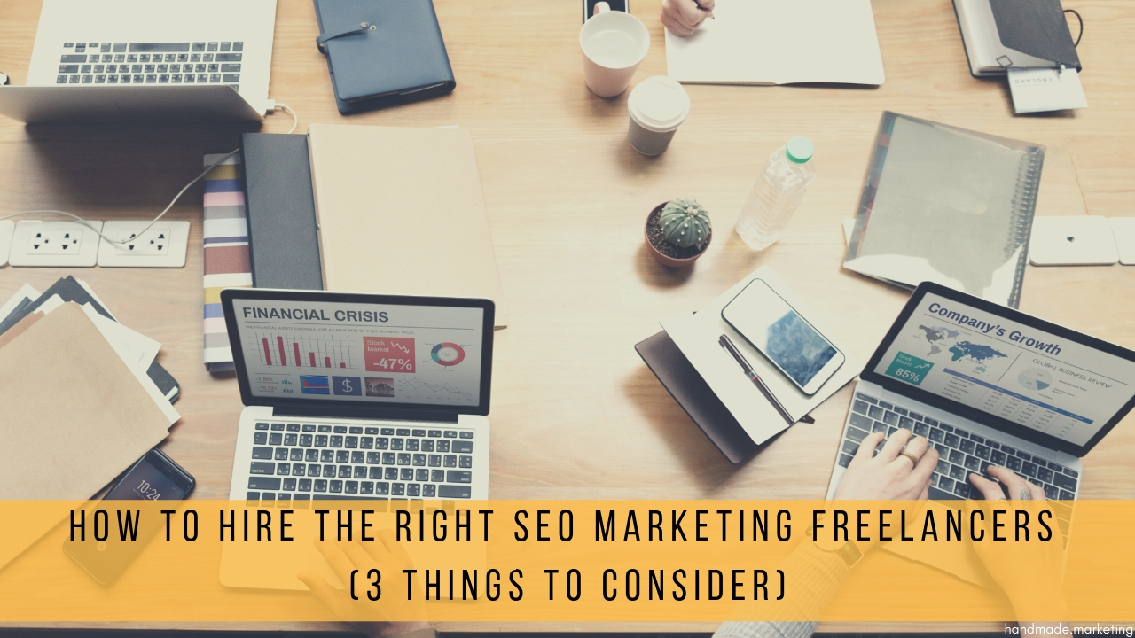 How to Hire the Right SEO Marketing Freelancers (3 Things to Consider)