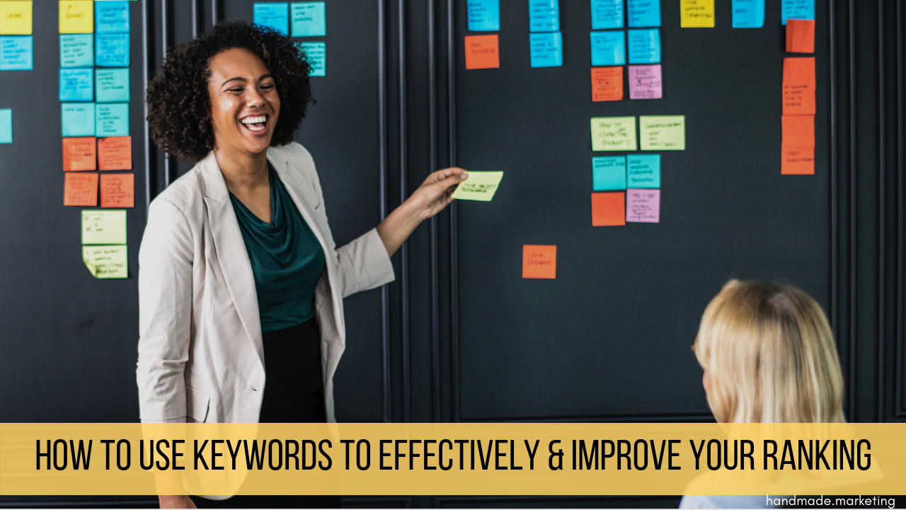 How to Use Keywords Effectively to Improve Your Ranking