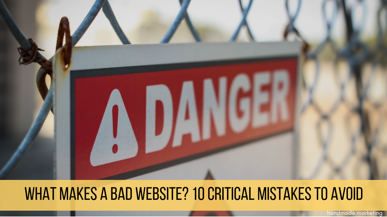 What Makes a Bad Website? 10 Critical Mistakes to Avoid