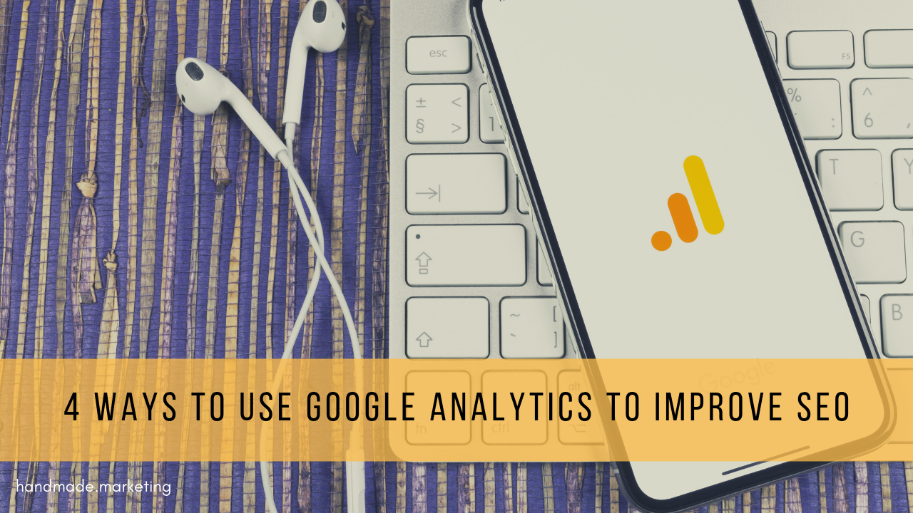 4 Ways to Use Google Analytics to Improve SEO