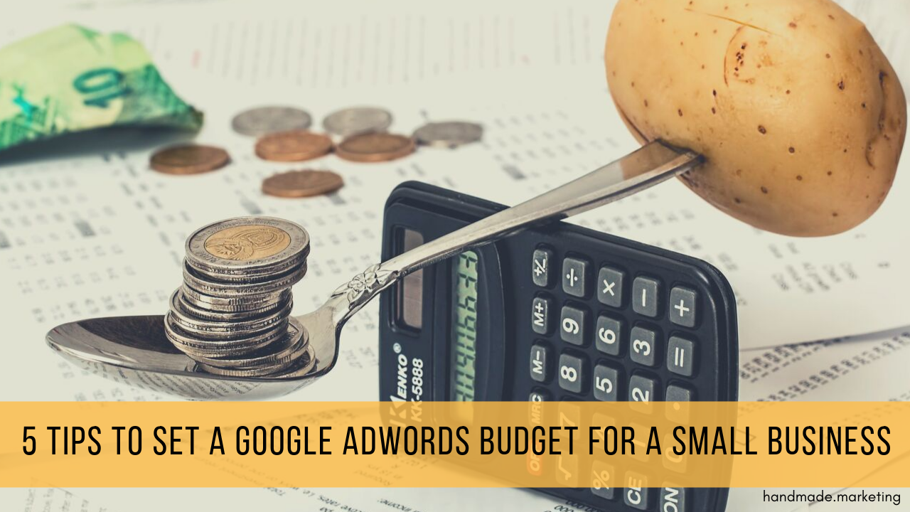5 Tips to Set a Google Adwords Budget for a Small Business | Handmade SEO