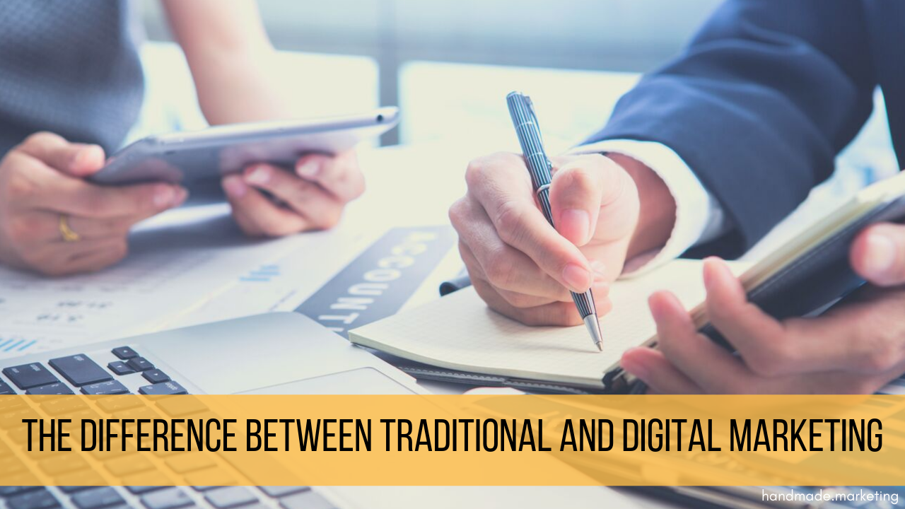 The Difference Between Traditional & Digital Marketing